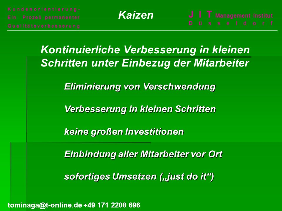 Kundenorientierung- Ein Prozeß permanenter Qualitätsverbesserung J I T Management Institut Düsseldorf tominaga@t-online.de +49 171 2208 696 Kaizen Eli
