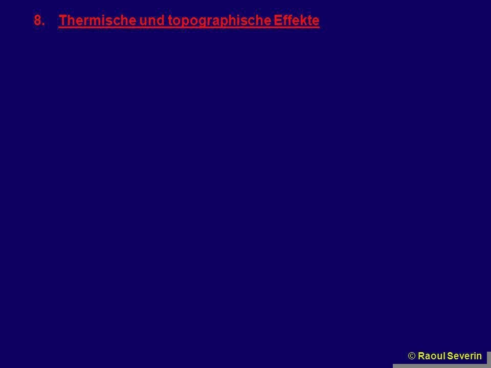 8.Thermische und topographische Effekte © Raoul Severin