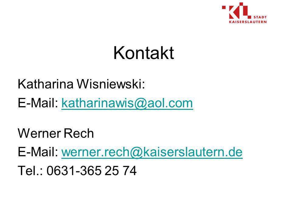 Kontakt Katharina Wisniewski: E-Mail: katharinawis@aol.comkatharinawis@aol.com Werner Rech E-Mail: werner.rech@kaiserslautern.dewerner.rech@kaiserslautern.de Tel.: 0631-365 25 74