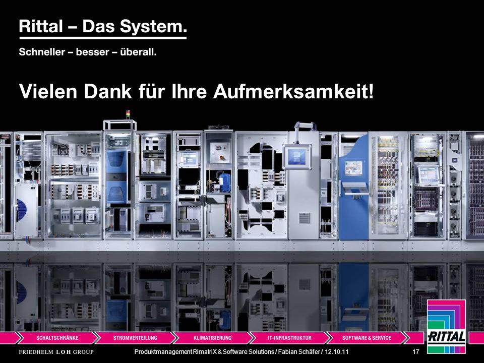 Produktmanagement RimatriX & Software Solutions / Fabian Schäfer / 12.10.11 17 Vielen Dank für Ihre Aufmerksamkeit!