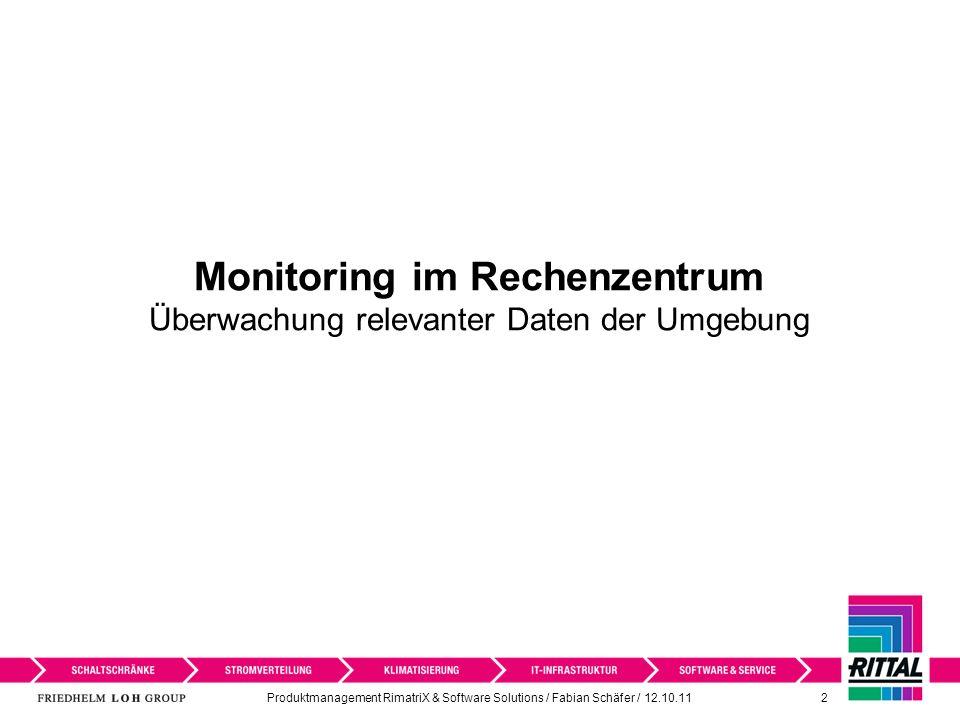2 Monitoring im Rechenzentrum Überwachung relevanter Daten der Umgebung