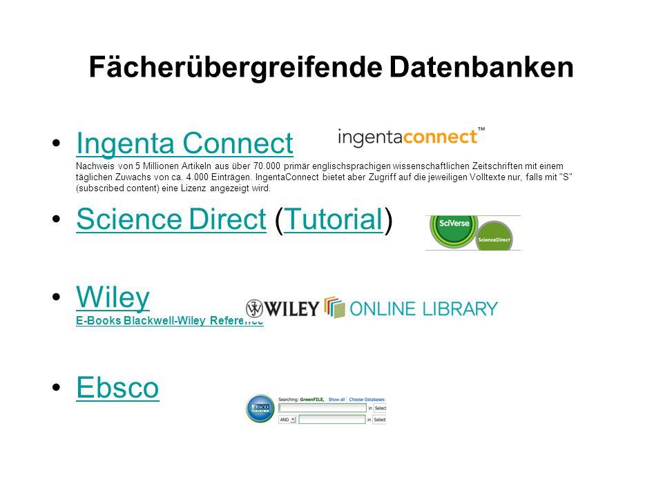 Fächerübergreifende Datenbanken Ingenta Connect Nachweis von 5 Millionen Artikeln aus über 70.000 primär englischsprachigen wissenschaftlichen Zeitschriften mit einem täglichen Zuwachs von ca.