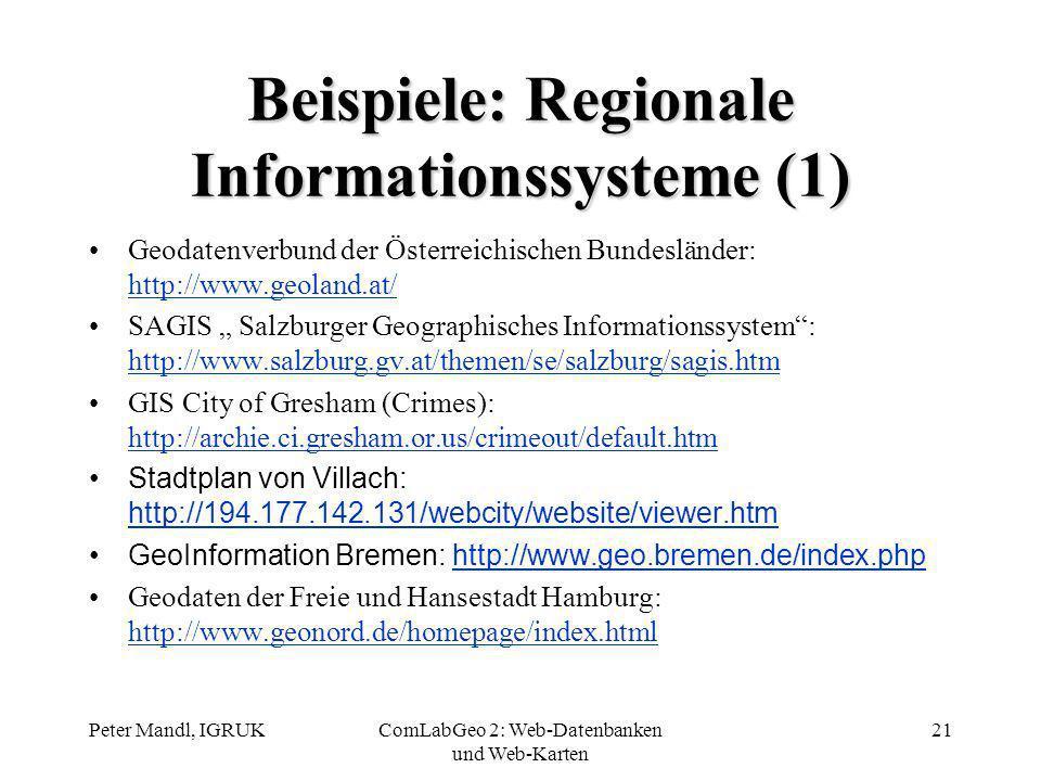 Peter Mandl, IGRUKComLabGeo 2: Web-Datenbanken und Web-Karten 21 Beispiele: Regionale Informationssysteme (1) Geodatenverbund der Österreichischen Bun