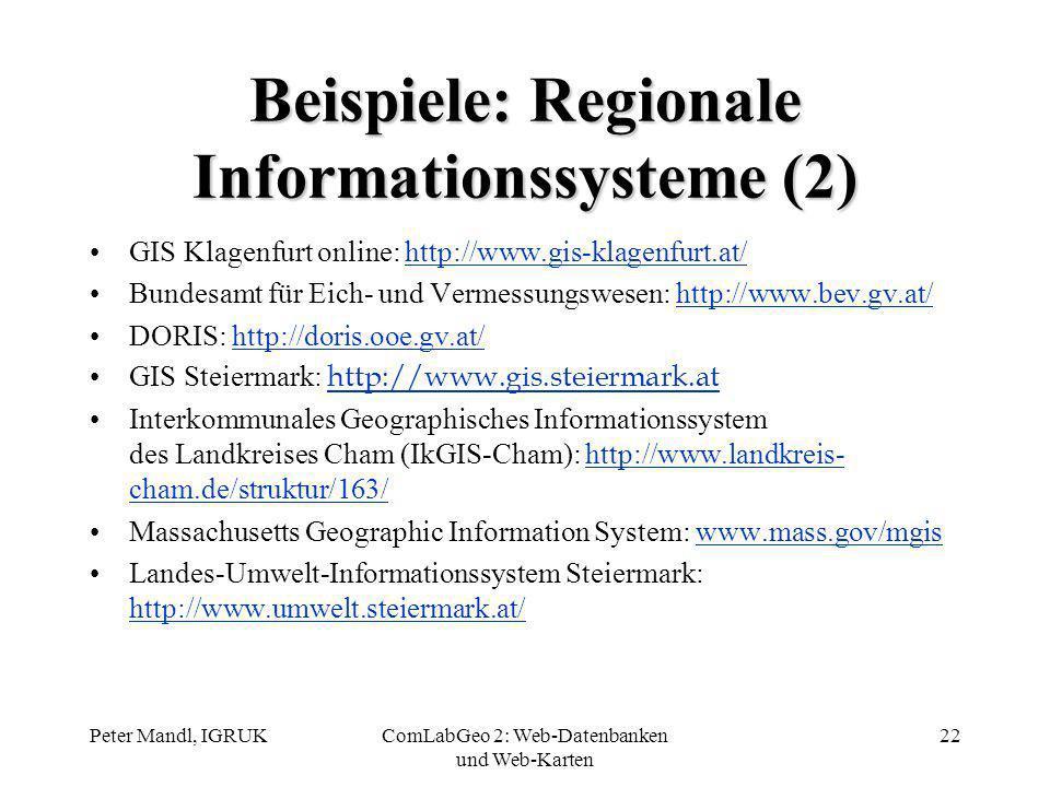 Peter Mandl, IGRUKComLabGeo 2: Web-Datenbanken und Web-Karten 22 Beispiele: Regionale Informationssysteme (2) GIS Klagenfurt online: http://www.gis-kl