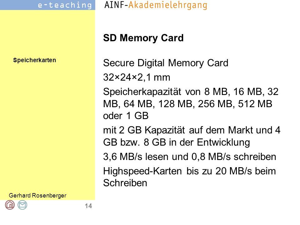Speicherkarten Gerhard Rosenberger 15 SD Memory Card Verwendung: Digitalkameras zur Aufnahme von Fotos, in MP3-Playern zur Wiedergabe von MP3-Dateien in PDAs.