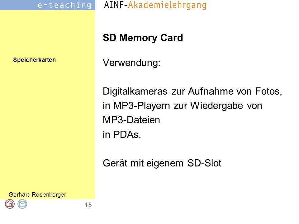 Speicherkarten Gerhard Rosenberger 15 SD Memory Card Verwendung: Digitalkameras zur Aufnahme von Fotos, in MP3-Playern zur Wiedergabe von MP3-Dateien