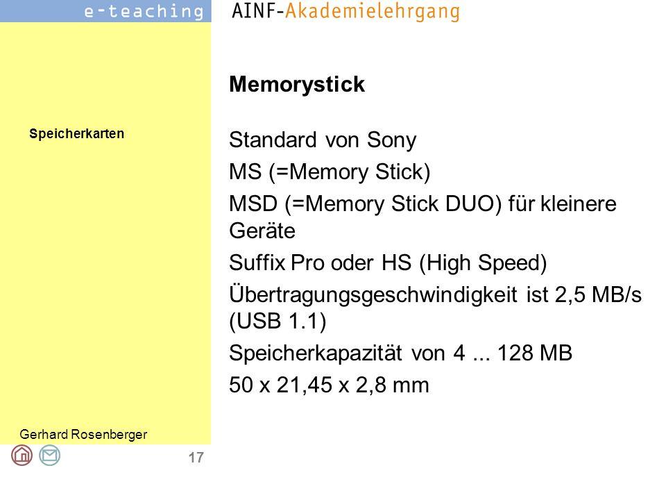 Speicherkarten Gerhard Rosenberger 17 Memorystick Standard von Sony MS (=Memory Stick) MSD (=Memory Stick DUO) für kleinere Geräte Suffix Pro oder HS