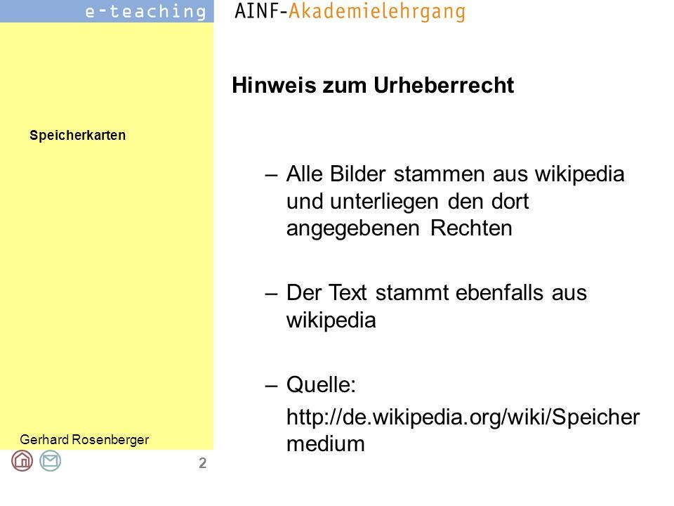 Speicherkarten Gerhard Rosenberger 2 Hinweis zum Urheberrecht –Alle Bilder stammen aus wikipedia und unterliegen den dort angegebenen Rechten –Der Tex