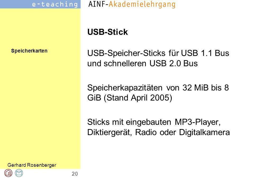 Speicherkarten Gerhard Rosenberger 20 USB-Stick USB-Speicher-Sticks für USB 1.1 Bus und schnelleren USB 2.0 Bus Speicherkapazitäten von 32 MiB bis 8 G