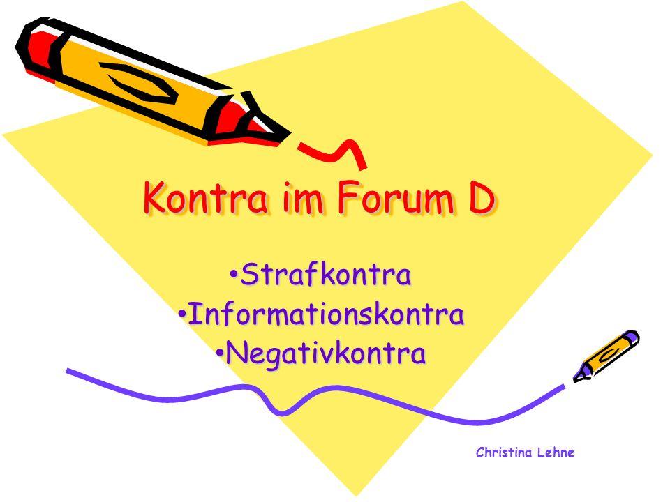 Christina Lehne Kontra im Forum D Strafkontra Strafkontra Informationskontra Informationskontra Negativkontra Negativkontra