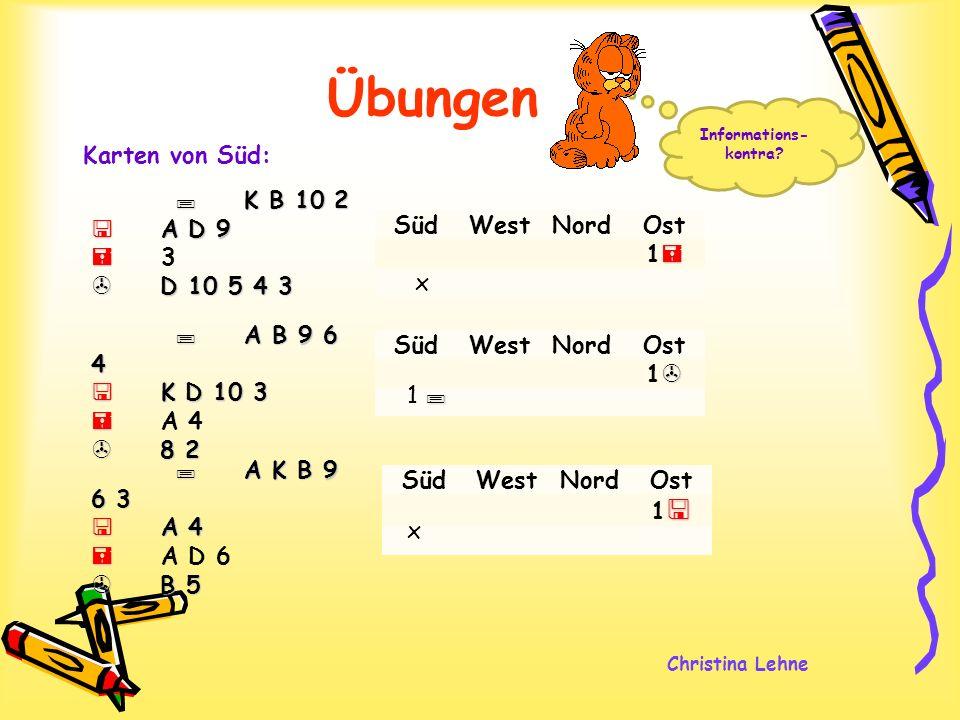 Christina Lehne Übungen Karten von Süd: SüdWestNordOst 1 SüdWestNordOst 1 K B 10 2 A D 9 D 10 5 4 3 K B 10 2 A D 9 3 D 10 5 4 3 A B 9 6 4 K D 10 3 8 2
