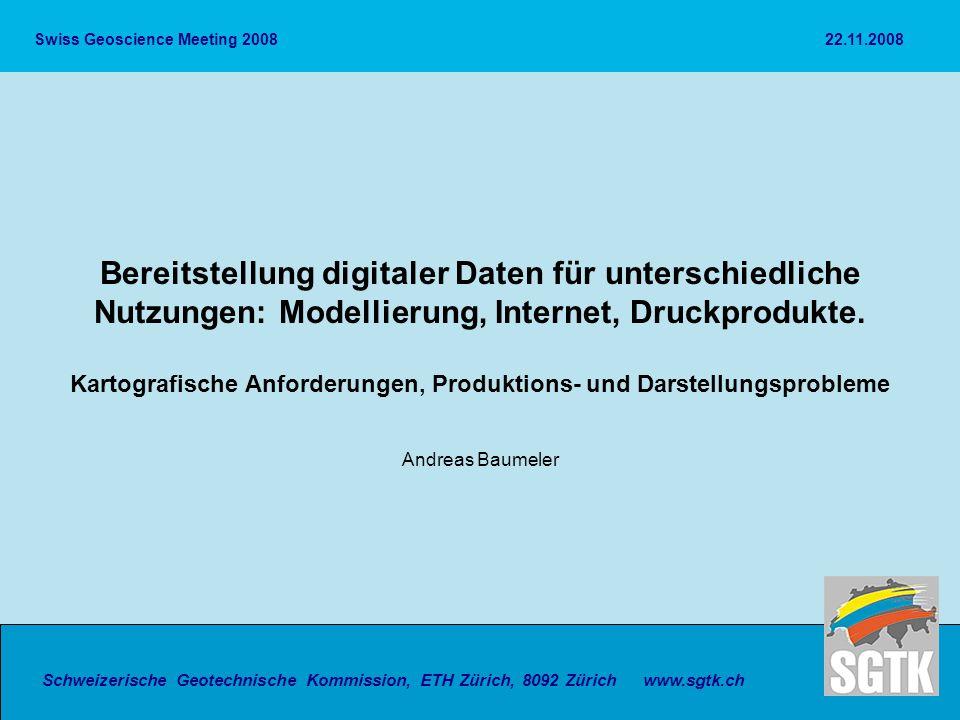 Schweizerische Geotechnische Kommission, ETH Zürich, 8092 Zürich Bereitstellung digitaler Daten für unterschiedliche Nutzungen: Modellierung, Internet, Druckprodukte.