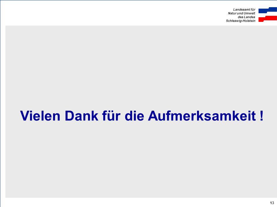 Landesamt für Natur und Umwelt des Landes Schleswig-Holstein 13 Vielen Dank für die Aufmerksamkeit !