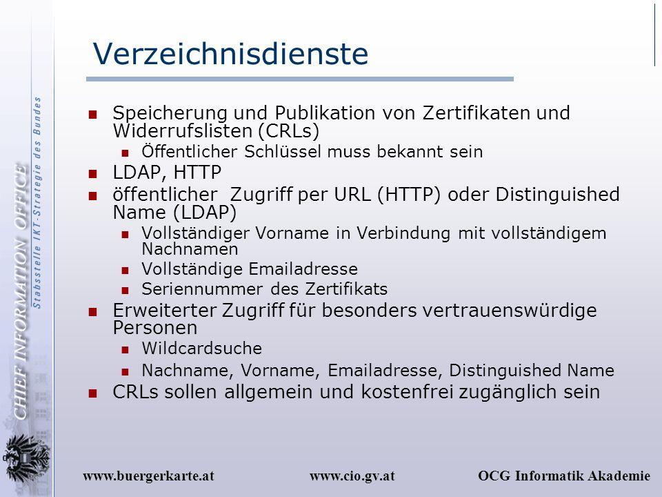 www.cio.gv.atOCG Informatik Akademiewww.buergerkarte.at Verzeichnisdienste Speicherung und Publikation von Zertifikaten und Widerrufslisten (CRLs) Öff