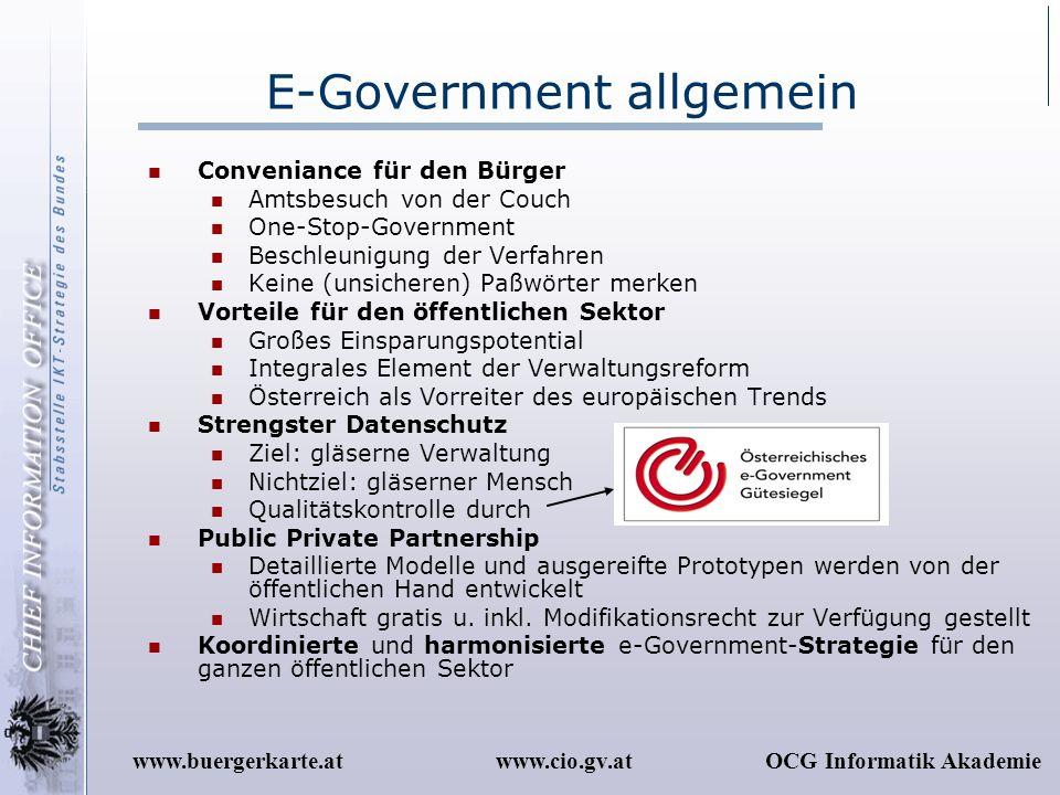 www.cio.gv.atOCG Informatik Akademiewww.buergerkarte.at E-Government allgemein Conveniance für den Bürger Amtsbesuch von der Couch One-Stop-Government