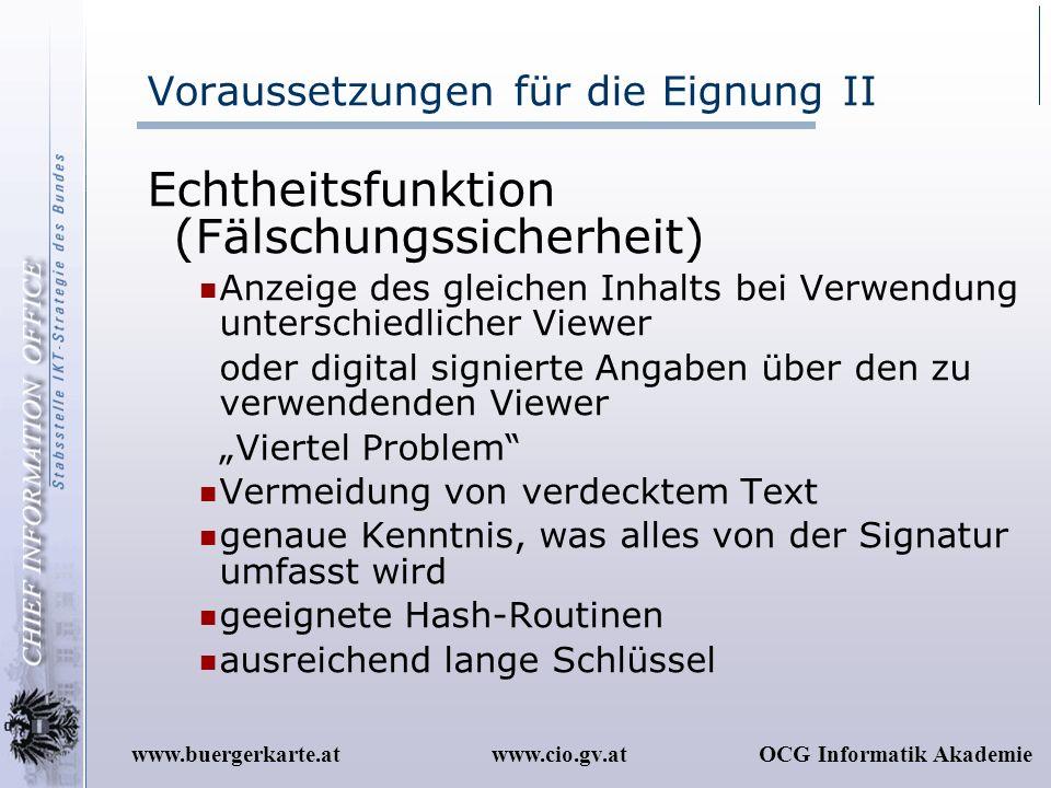 www.cio.gv.atOCG Informatik Akademiewww.buergerkarte.at Voraussetzungen für die Eignung II Echtheitsfunktion (Fälschungssicherheit) Anzeige des gleich