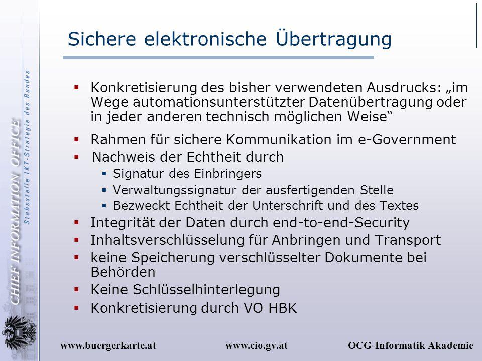 www.cio.gv.atOCG Informatik Akademiewww.buergerkarte.at Sichere elektronische Übertragung Konkretisierung des bisher verwendeten Ausdrucks: im Wege au