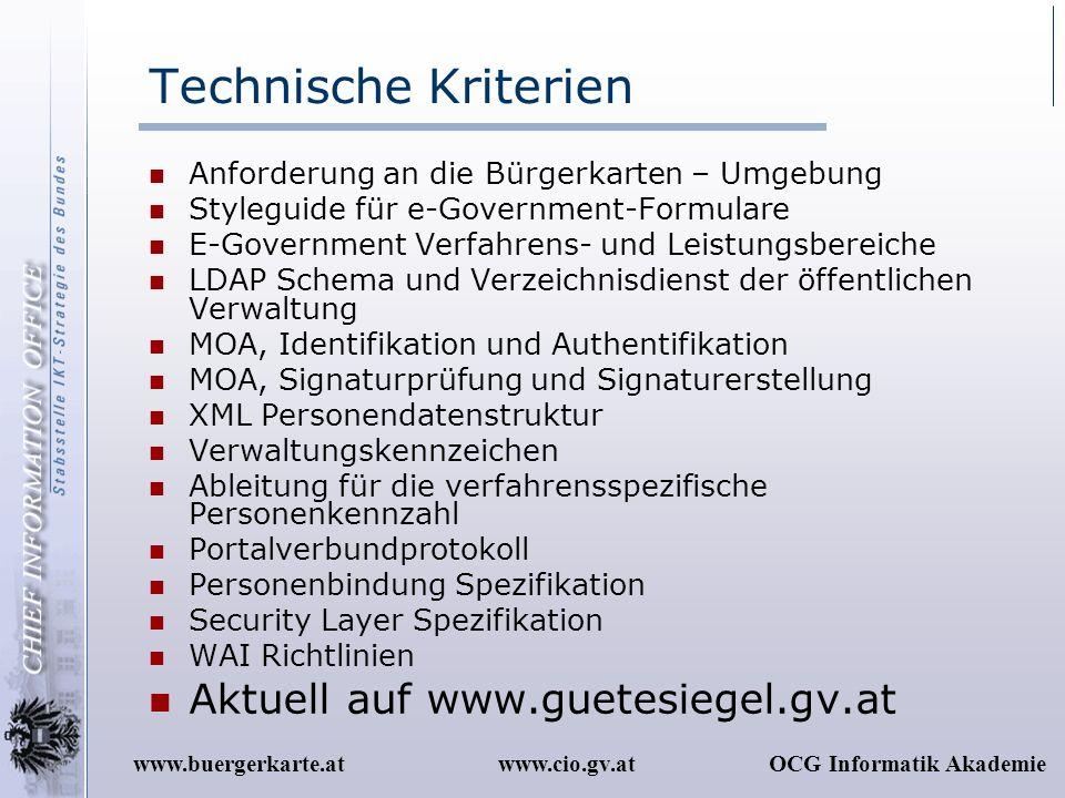 www.cio.gv.atOCG Informatik Akademiewww.buergerkarte.at Technische Kriterien Anforderung an die Bürgerkarten – Umgebung Styleguide für e-Government-Fo