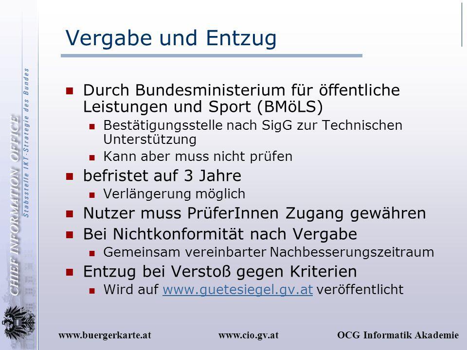 www.cio.gv.atOCG Informatik Akademiewww.buergerkarte.at Vergabe und Entzug Durch Bundesministerium für öffentliche Leistungen und Sport (BMöLS) Bestät
