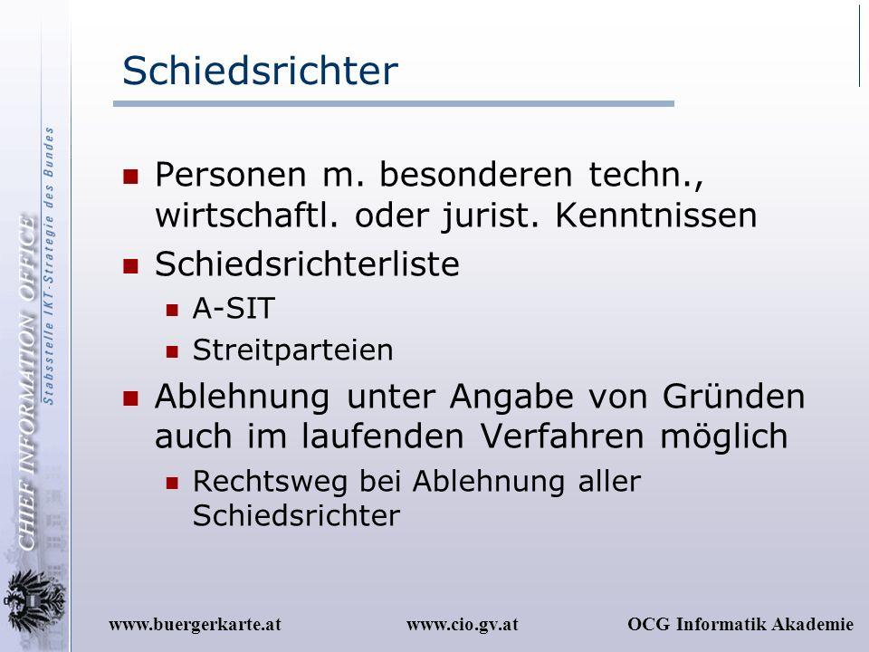 www.cio.gv.atOCG Informatik Akademiewww.buergerkarte.at Schiedsrichter Personen m. besonderen techn., wirtschaftl. oder jurist. Kenntnissen Schiedsric
