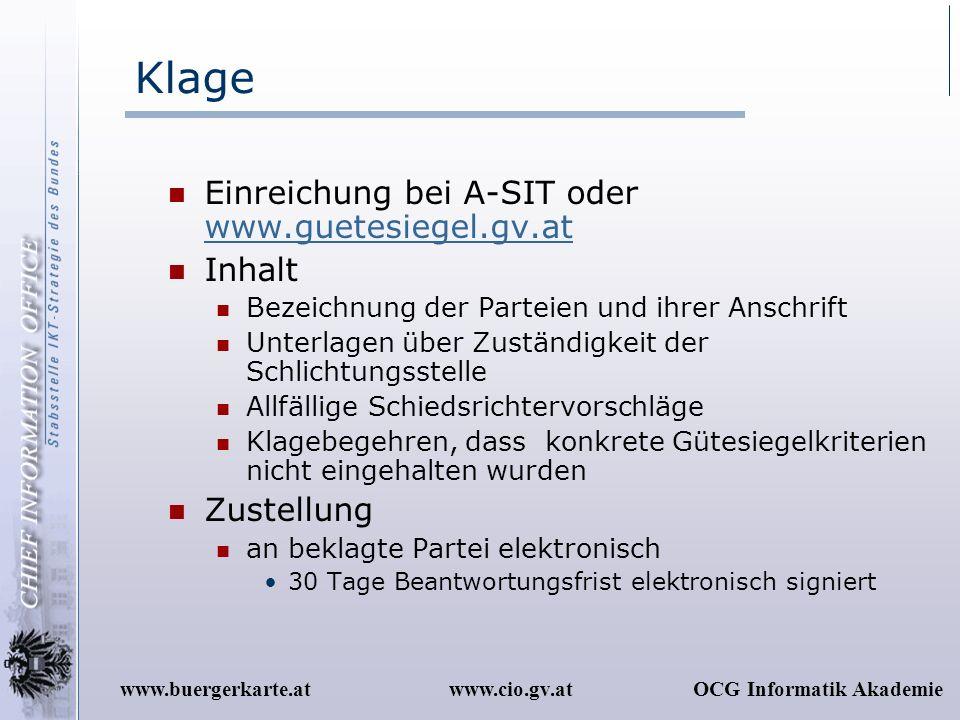 www.cio.gv.atOCG Informatik Akademiewww.buergerkarte.at Klage Einreichung bei A-SIT oder www.guetesiegel.gv.at www.guetesiegel.gv.at Inhalt Bezeichnun