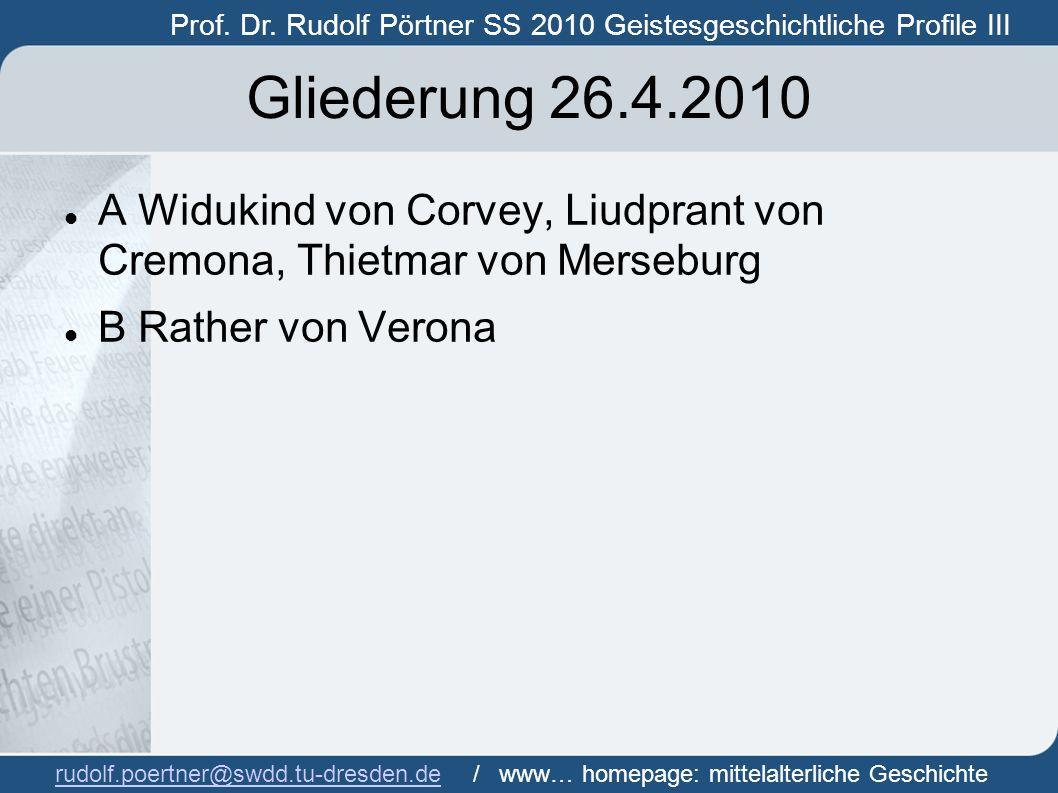 Prof. Dr. Rudolf Pörtner SS 2010 Geistesgeschichtliche Profile III Prof. Dr. Rudof Pörtner rudolf.poertner@swdd.tu-dresden.derudolf.poertner@swdd.tu-d