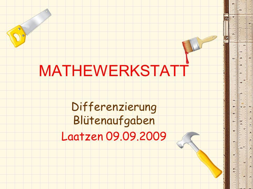 MATHEWERKSTATT Differenzierung Blütenaufgaben Laatzen 09.09.2009