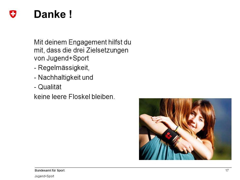 17 Bundesamt für Sport Jugend+Sport Danke .