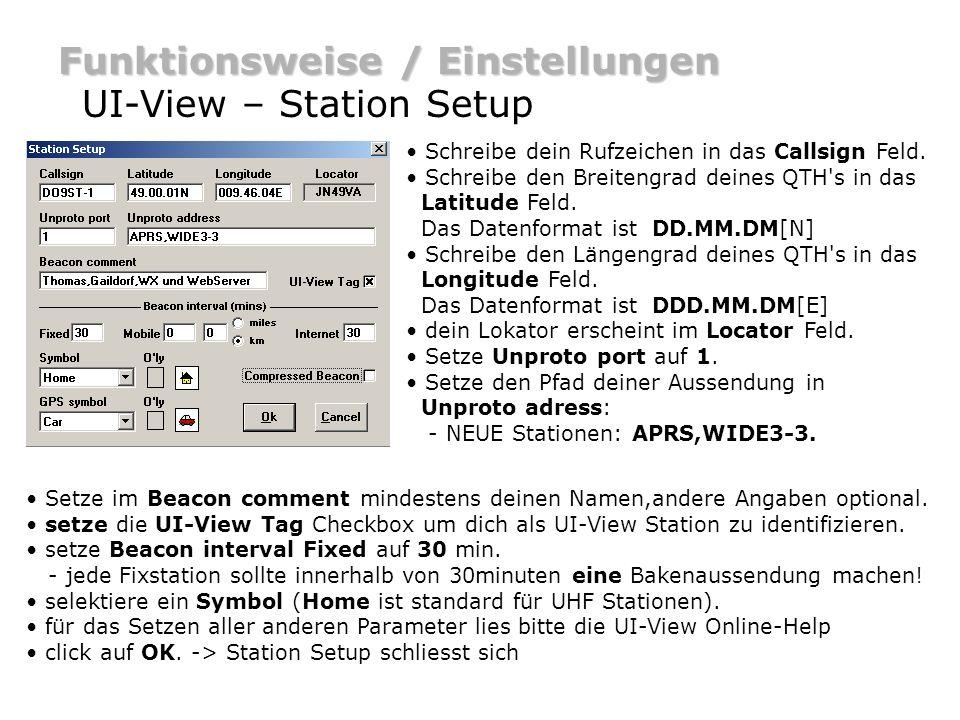 Funktionsweise / Einstellungen UI-View – Station Setup Schreibe dein Rufzeichen in das Callsign Feld. Schreibe den Breitengrad deines QTH's in das Lat