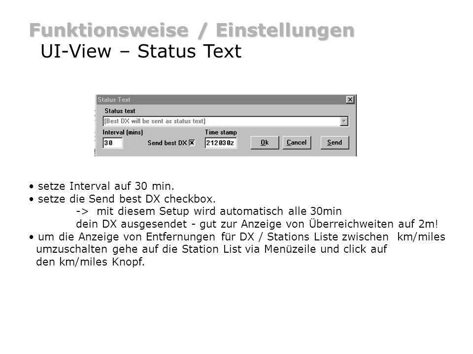 Funktionsweise / Einstellungen UI-View – Status Text setze Interval auf 30 min. setze die Send best DX checkbox. -> mit diesem Setup wird automatisch