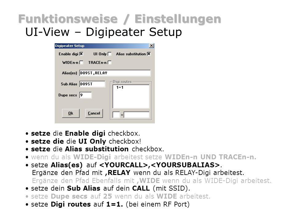 Funktionsweise / Einstellungen UI-View – Digipeater Setup setze die Enable digi checkbox. setze die die UI Only checkbox! setze die Alias substitution