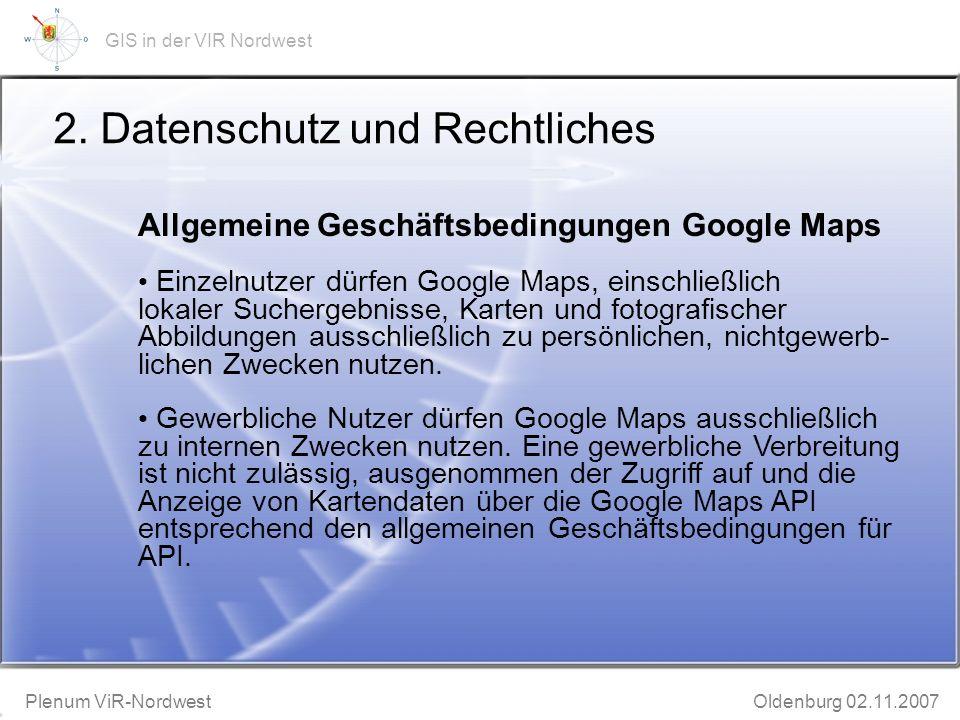 GeoWeb-Präsentation Bruchhausen-Vilsen 20.11.2002 Plenum ViR-Nordwest Oldenburg 02.11.2007 GIS in der VIR Nordwest 2.