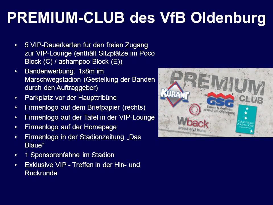 PREMIUM-CLUB des VfB Oldenburg 5 VIP-Dauerkarten für den freien Zugang zur VIP-Lounge (enthält Sitzplätze im Poco Block (C) / ashampoo Block (E)) Band