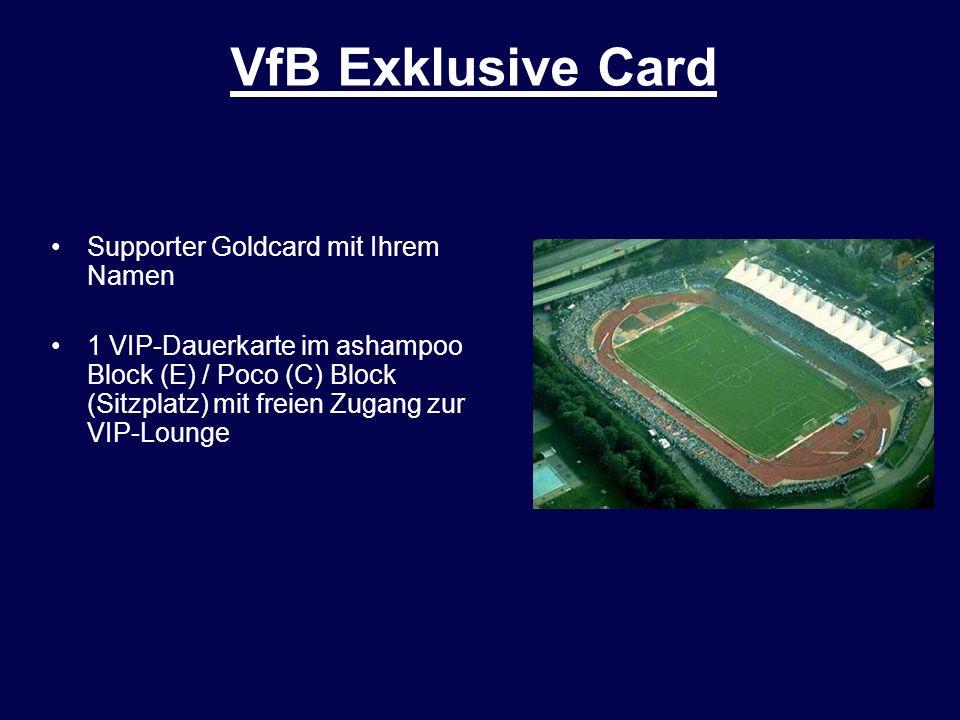 VfB Exklusive Card Supporter Goldcard mit Ihrem Namen 1 VIP-Dauerkarte im ashampoo Block (E) / Poco (C) Block (Sitzplatz) mit freien Zugang zur VIP-Lo