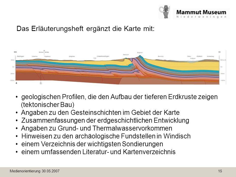 Medienorientierung 30.05.2007 15 Das Erläuterungsheft ergänzt die Karte mit: geologischen Profilen, die den Aufbau der tieferen Erdkruste zeigen (tekt