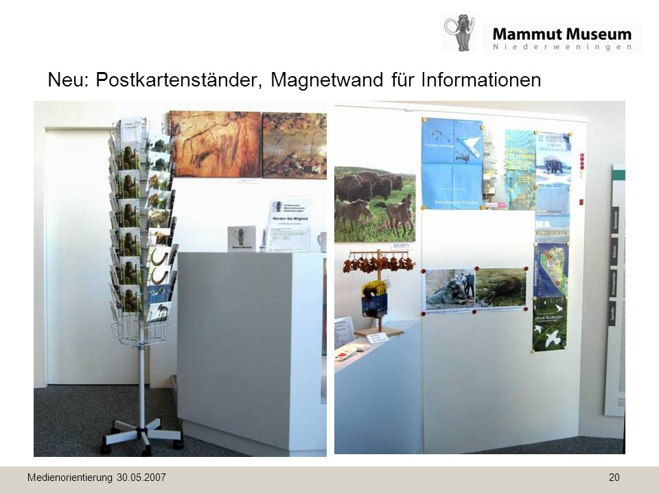 Medienorientierung 30.05.2007 20 Neu: Postkartenständer, Magnetwand für Informationen