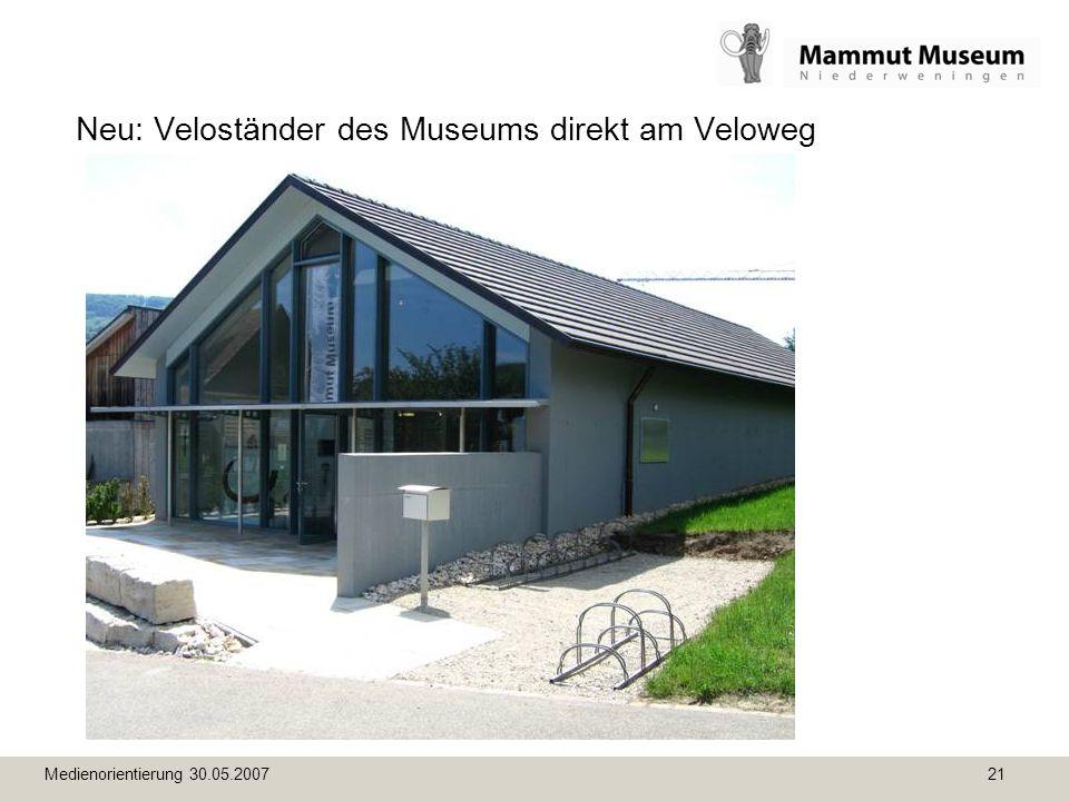 Medienorientierung 30.05.2007 21 Neu: Veloständer des Museums direkt am Veloweg