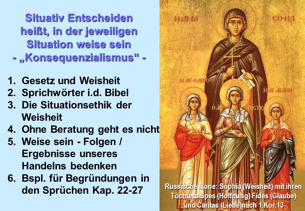 Situativ Entscheiden heißt, in der jeweiligen Situation weise sein - Konsequenzialismus - Russische Ikone: Sophia (Weisheit) mit ihren Töchtern Spes (