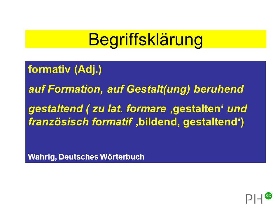 Begriffsklärung formativ (Adj.) auf Formation, auf Gestalt(ung) beruhend gestaltend ( zu lat.