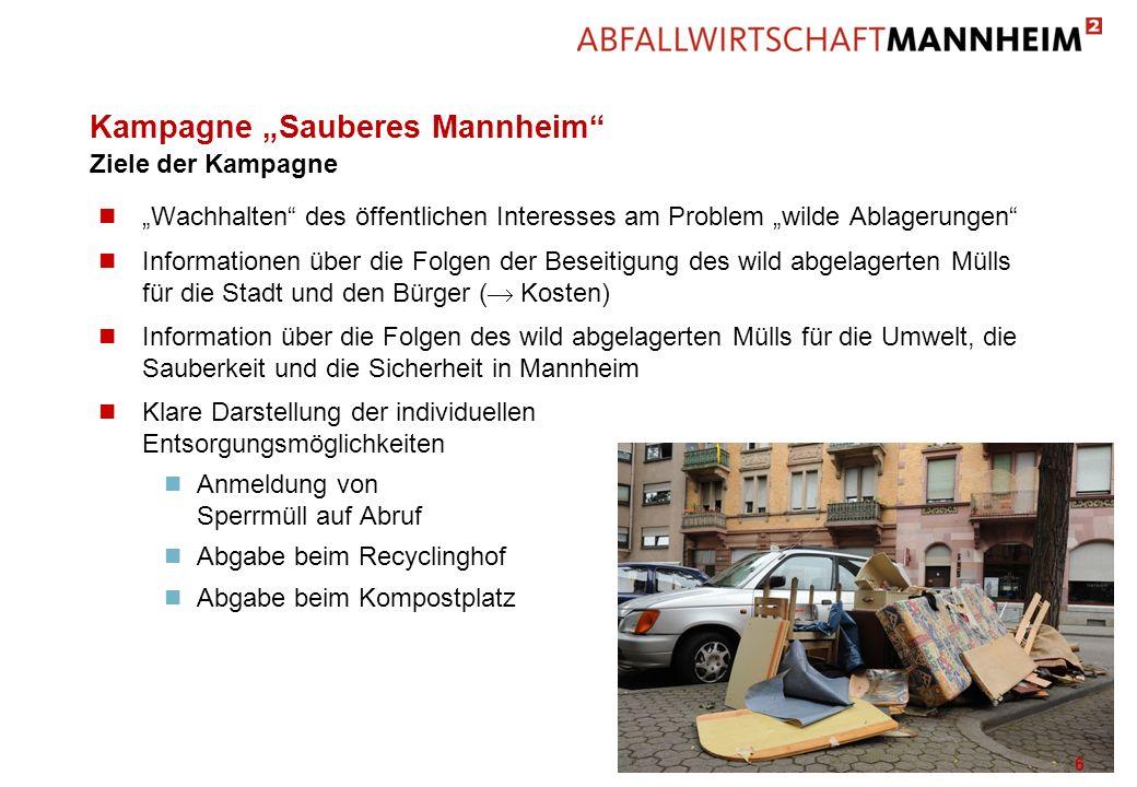 Kampagne Sauberes Mannheim n Wachhalten des öffentlichen Interesses am Problem wilde Ablagerungen n Informationen über die Folgen der Beseitigung des