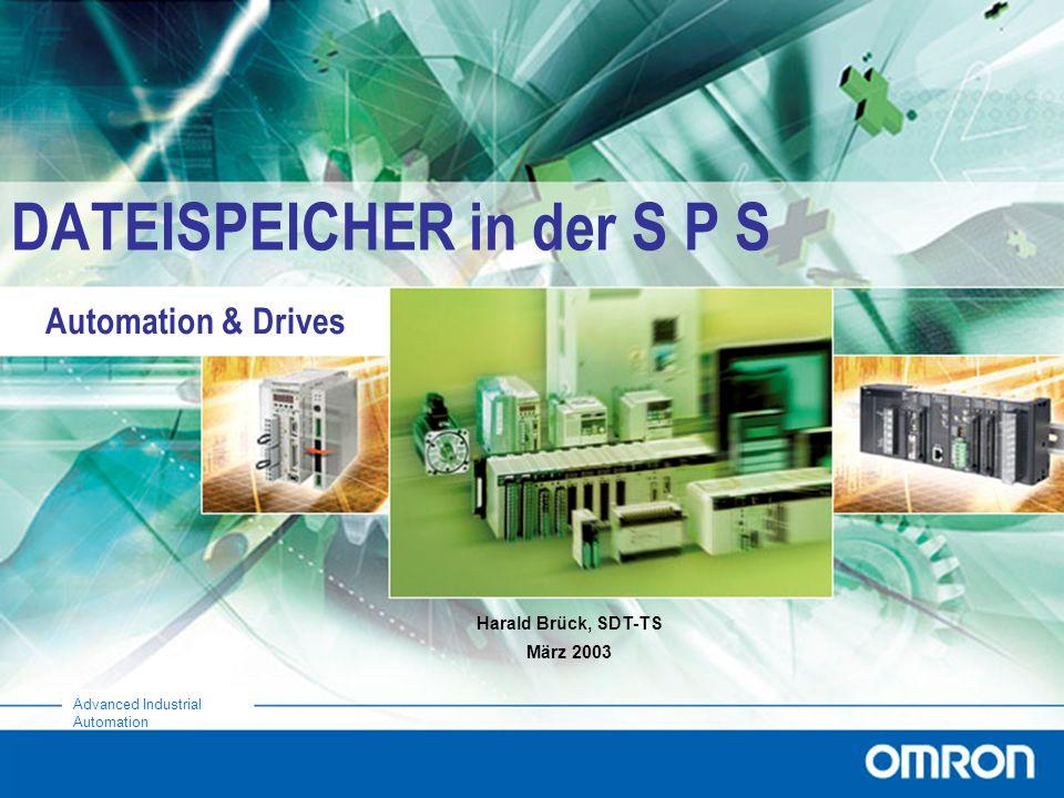 Automation & Drives Advanced Industrial Automation DATEISPEICHER in der S P S Harald Brück, SDT-TS März 2003
