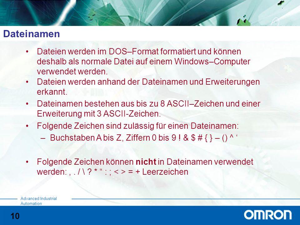 10 Advanced Industrial Automation Dateinamen Dateien werden im DOS–Format formatiert und können deshalb als normale Datei auf einem Windows–Computer verwendet werden.