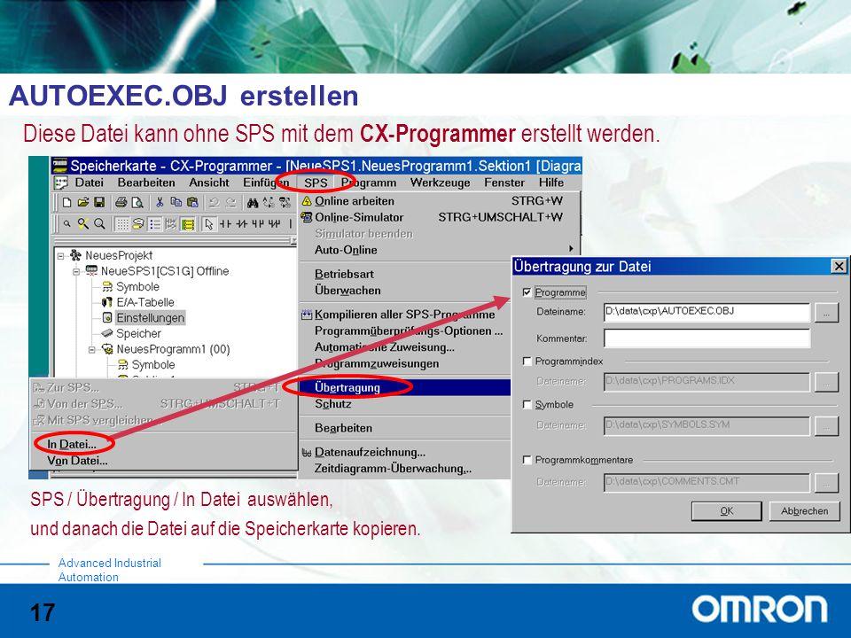 17 Advanced Industrial Automation AUTOEXEC.OBJ erstellen Diese Datei kann ohne SPS mit dem CX-Programmer erstellt werden.