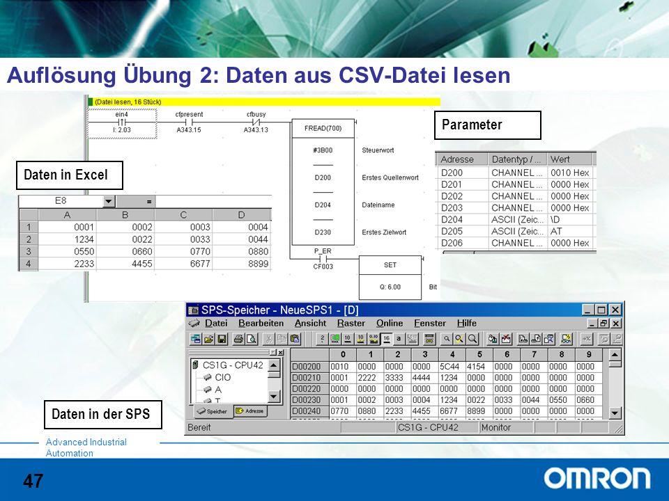 47 Advanced Industrial Automation Auflösung Übung 2: Daten aus CSV-Datei lesen Daten in Excel Parameter Daten in der SPS