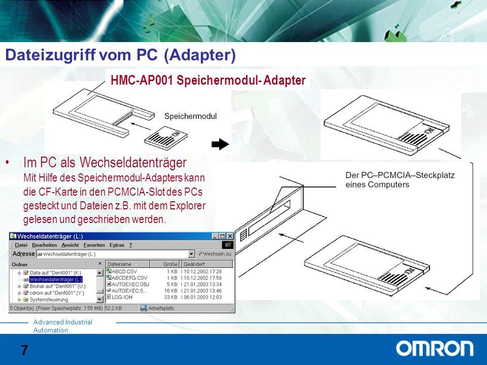 7 Advanced Industrial Automation Dateizugriff vom PC (Adapter) Im PC als Wechseldatenträger Mit Hilfe des Speichermodul-Adapters kann die CF-Karte in den PCMCIA-Slot des PCs gesteckt und Dateien z.B.