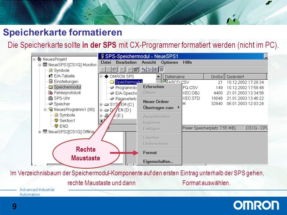 9 Advanced Industrial Automation Speicherkarte formatieren Die Speicherkarte sollte in der SPS mit CX-Programmer formatiert werden(nicht im PC).