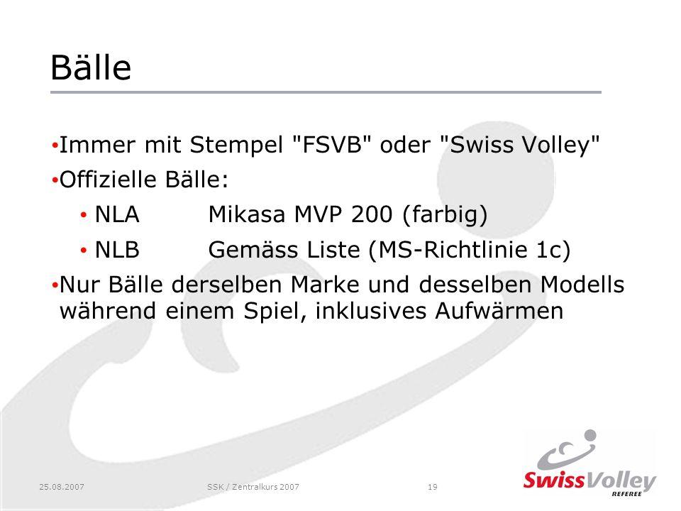 25.08.2007SSK / Zentralkurs 200719 Bälle Immer mit Stempel