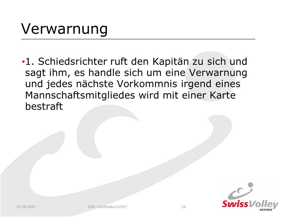 25.08.2007SSK / Zentralkurs 200724 Verwarnung 1.