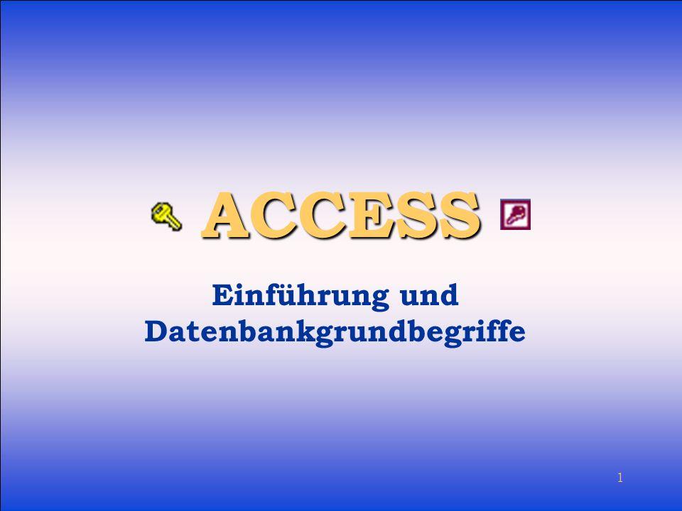 1 ACCESS Einführung und Datenbankgrundbegriffe