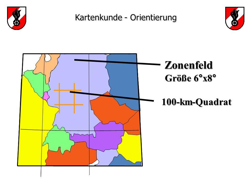Kartenkunde - Orientierung 100-km-Quadrat Zonenfeld Zonenfeld Größe 6°x8° Größe 6°x8°